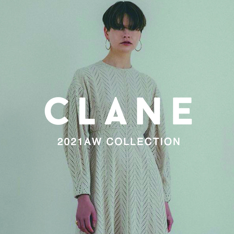 CLANE 21AW COLLECTION